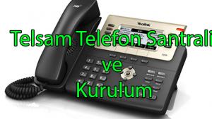 Telsam Telefon Santrali ve Kurulum